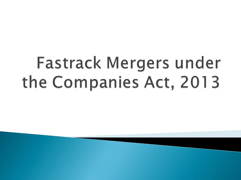 Fastrack Mergers under the Companies Act, 2013