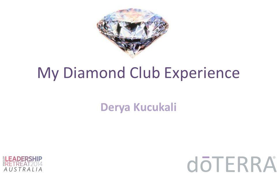 My Diamond Club Experience