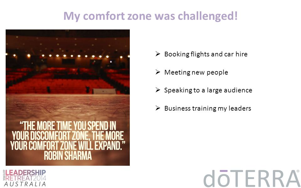 My comfort zone was challenged!