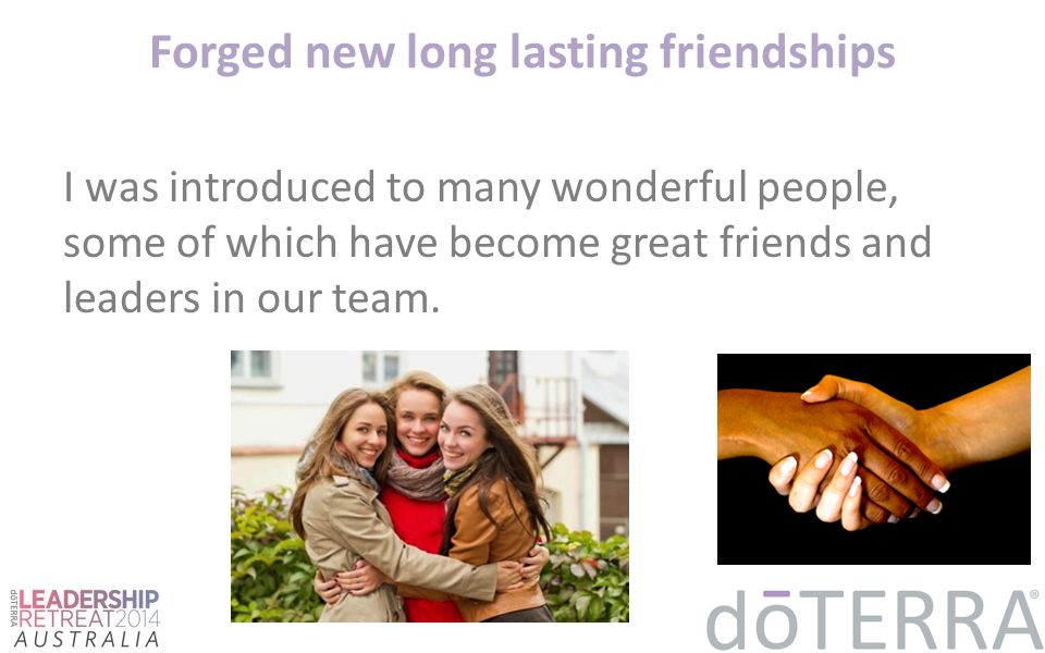 Forged new long lasting friendships