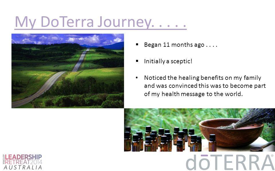 My DoTerra Journey. . . . . Began 11 months ago . . . .
