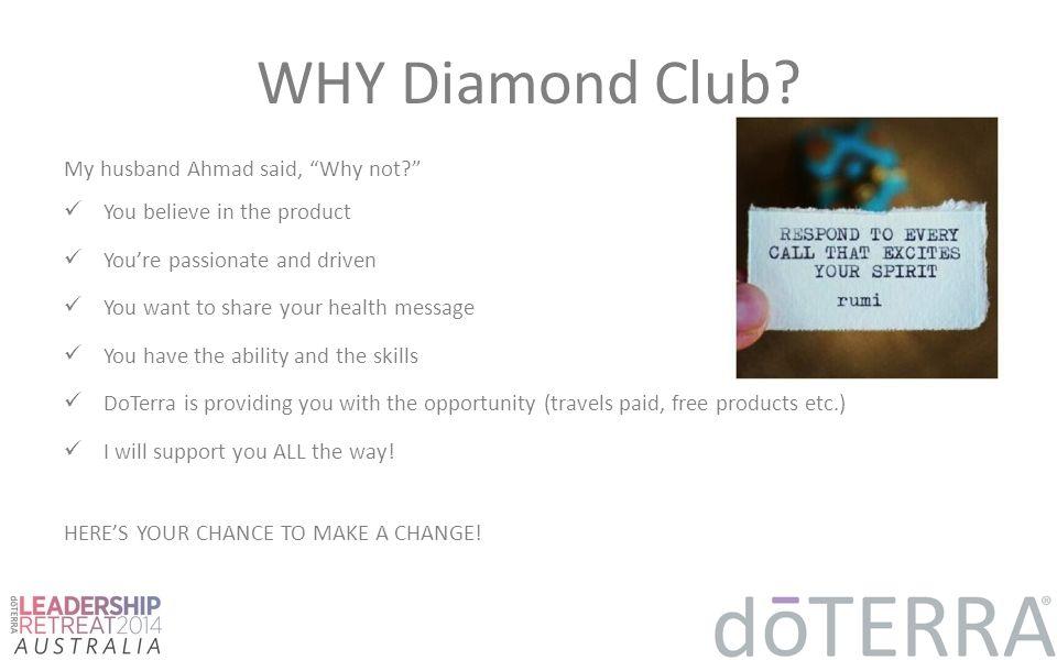 WHY Diamond Club My husband Ahmad said, Why not