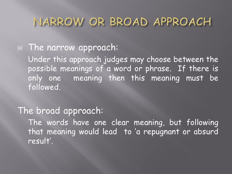 NARROW OR BROAD APPROACH