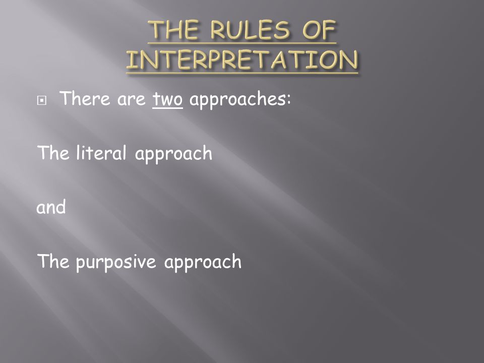 THE RULES OF INTERPRETATION