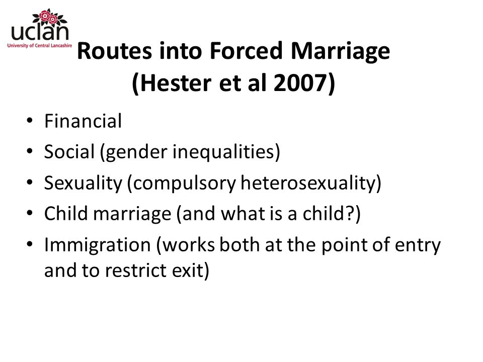Routes into Forced Marriage (Hester et al 2007)