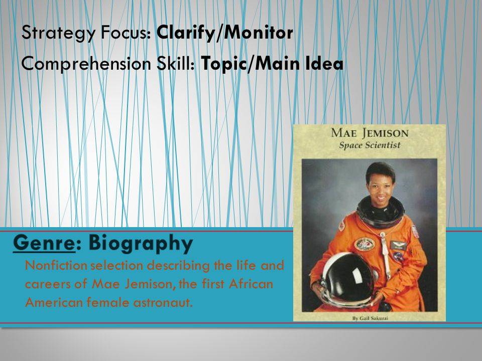 Genre: Biography Strategy Focus: Clarify/Monitor