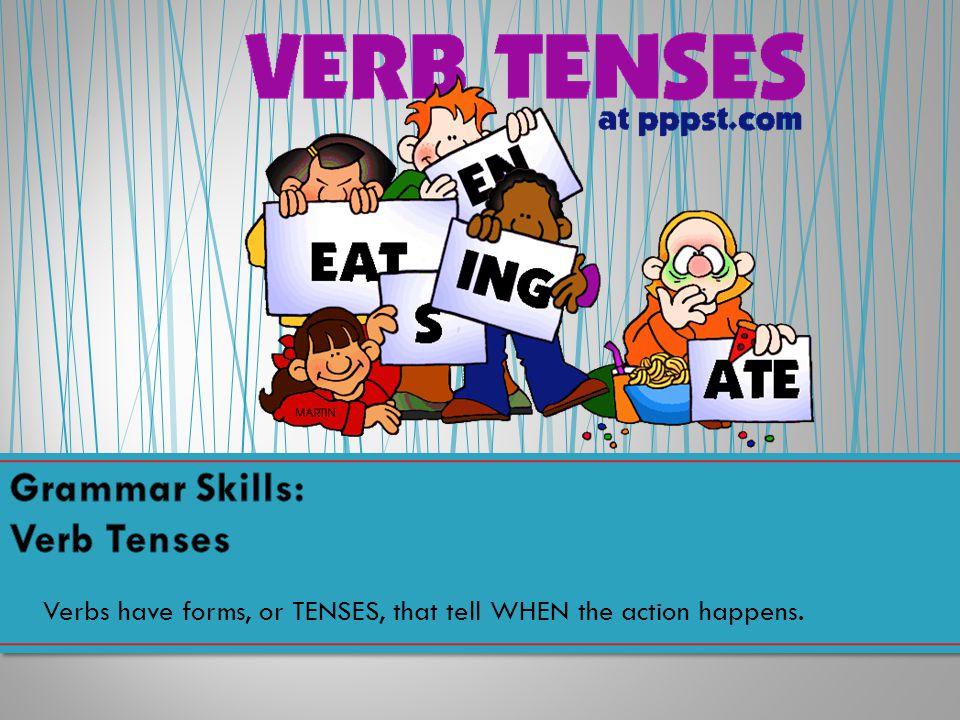 Grammar Skills: Verb Tenses