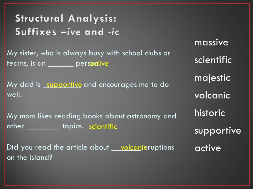 Structural Analysis: Suffixes –ive and -ic