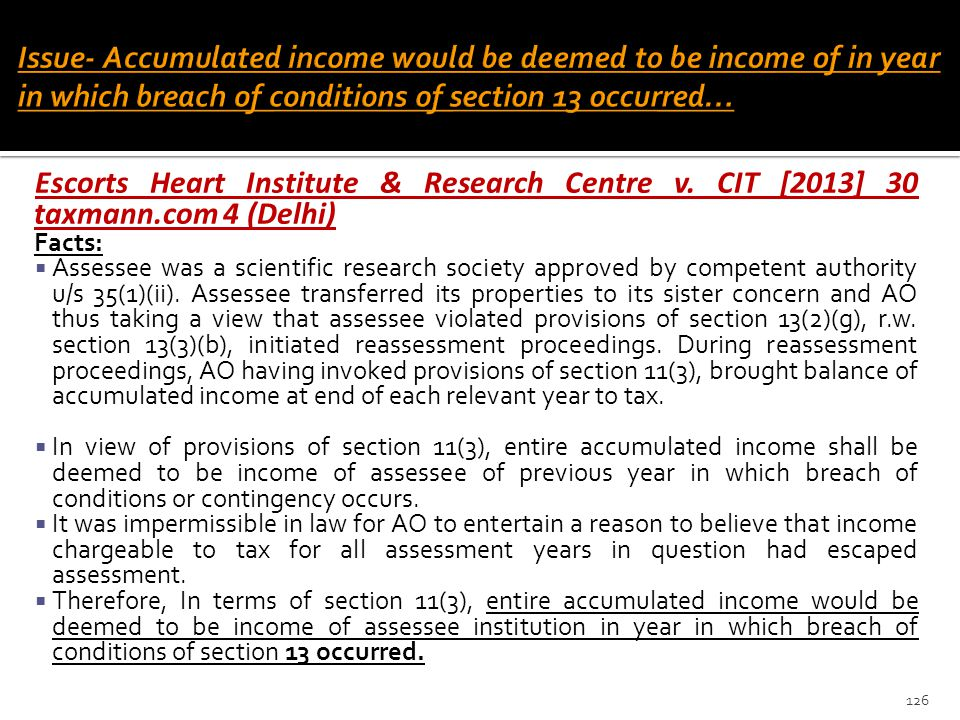 Issue- Accumulated income would be deemed to be income of in year in which breach of conditions of section 13 occurred…