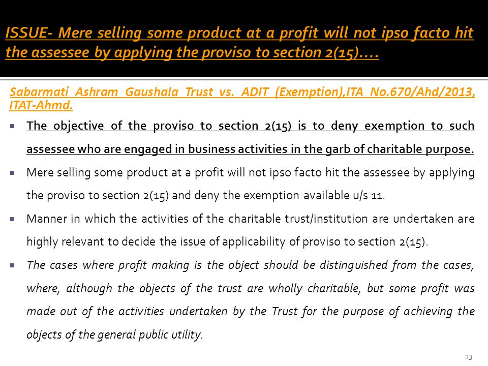 ISSUE- Mere selling some product at a profit will not ipso facto hit the assessee by applying the proviso to section 2(15)….