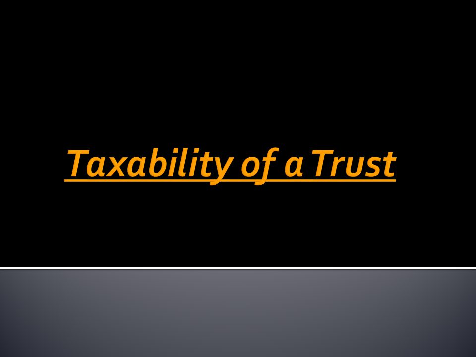Taxability of a Trust