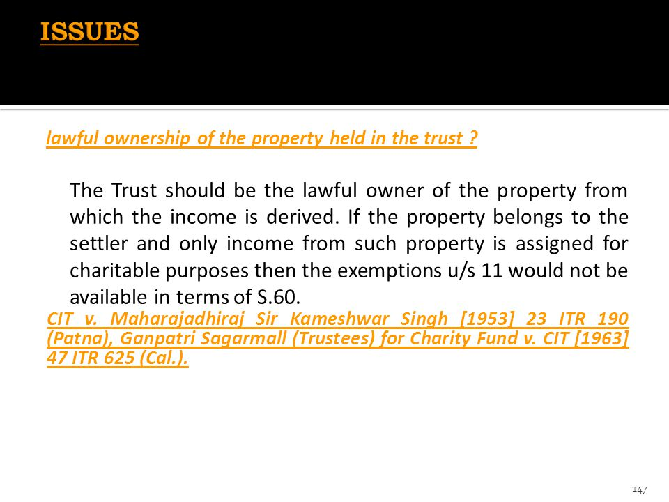 ISSUES lawful ownership of the property held in the trust