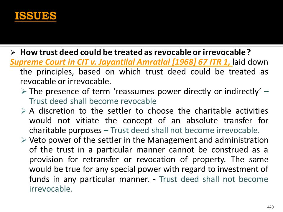 ISSUES How trust deed could be treated as revocable or irrevocable