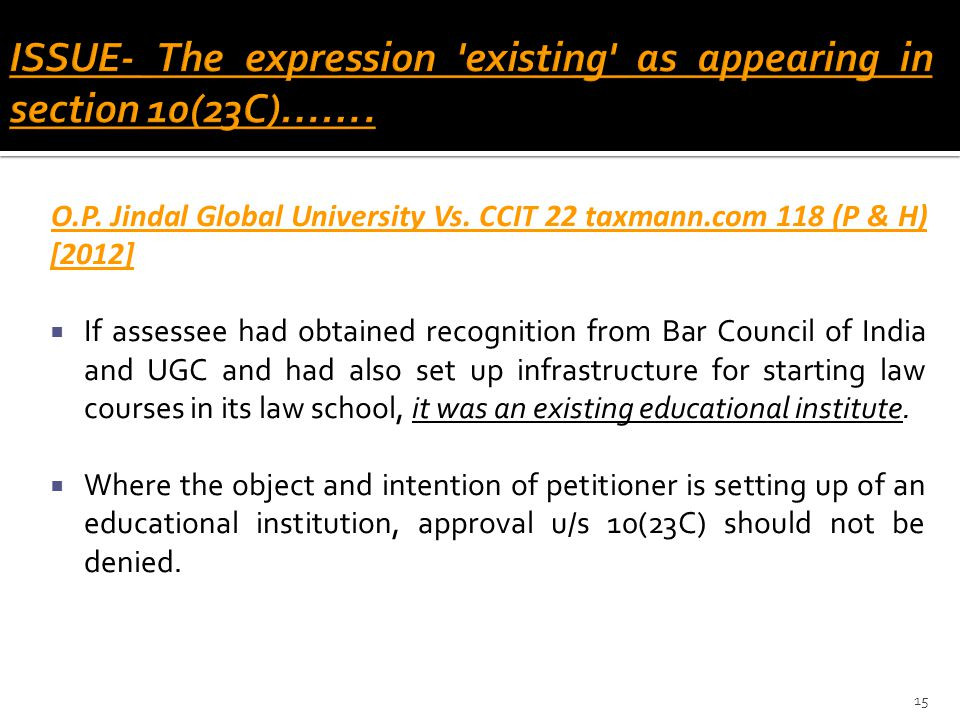 ISSUE- The expression existing as appearing in section 10(23C)…….