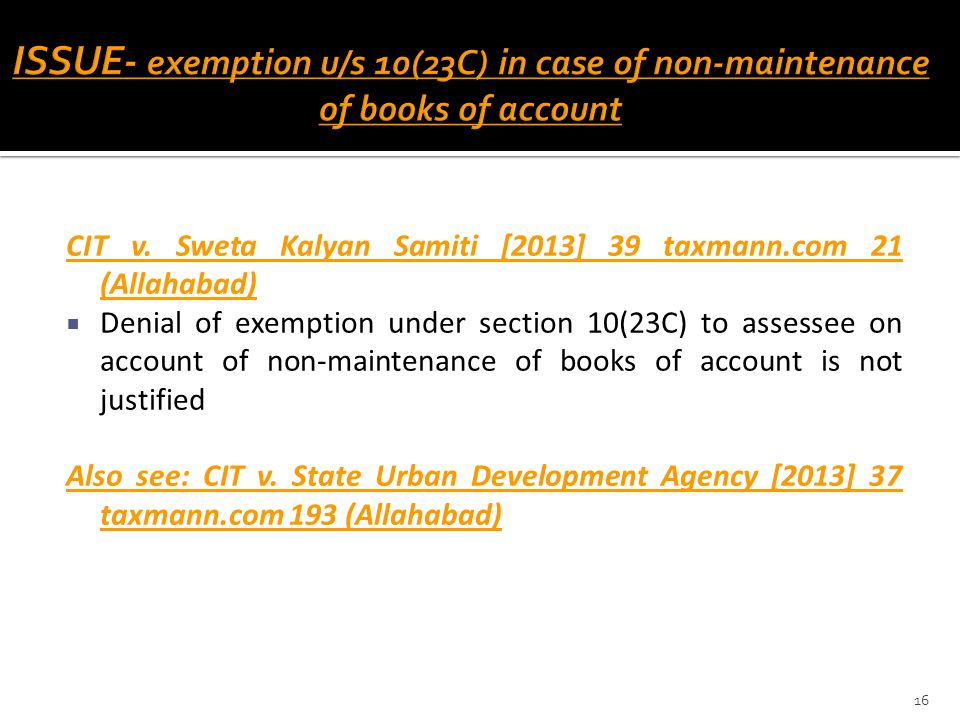 ISSUE- exemption u/s 10(23C) in case of non-maintenance of books of account
