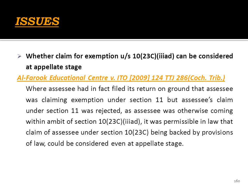 ISSUES Whether claim for exemption u/s 10(23C)(iiiad) can be considered at appellate stage.