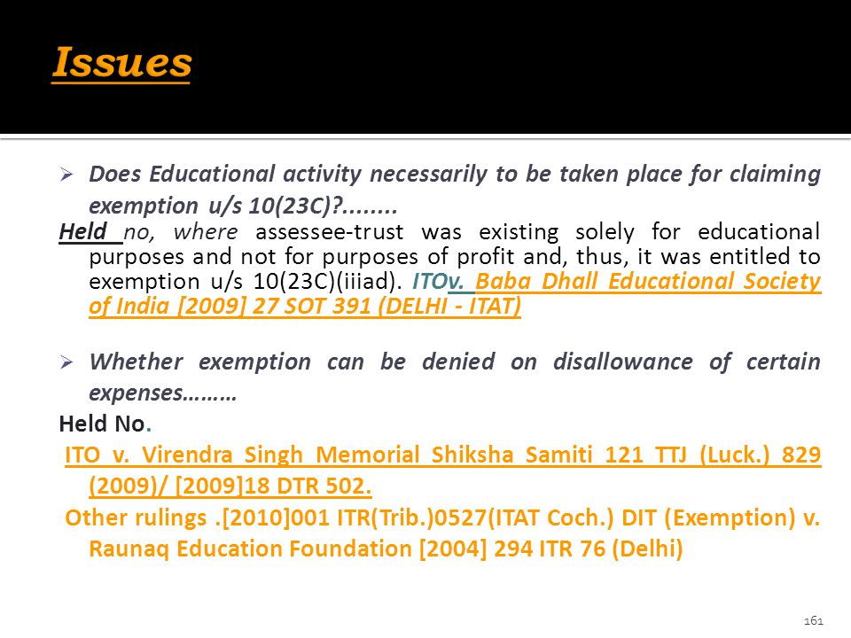 Issues Does Educational activity necessarily to be taken place for claiming exemption u/s 10(23C) ........