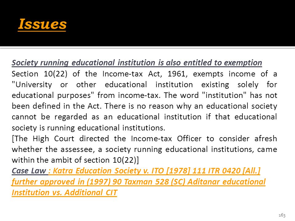 Issues Society running educational institution is also entitled to exemption.