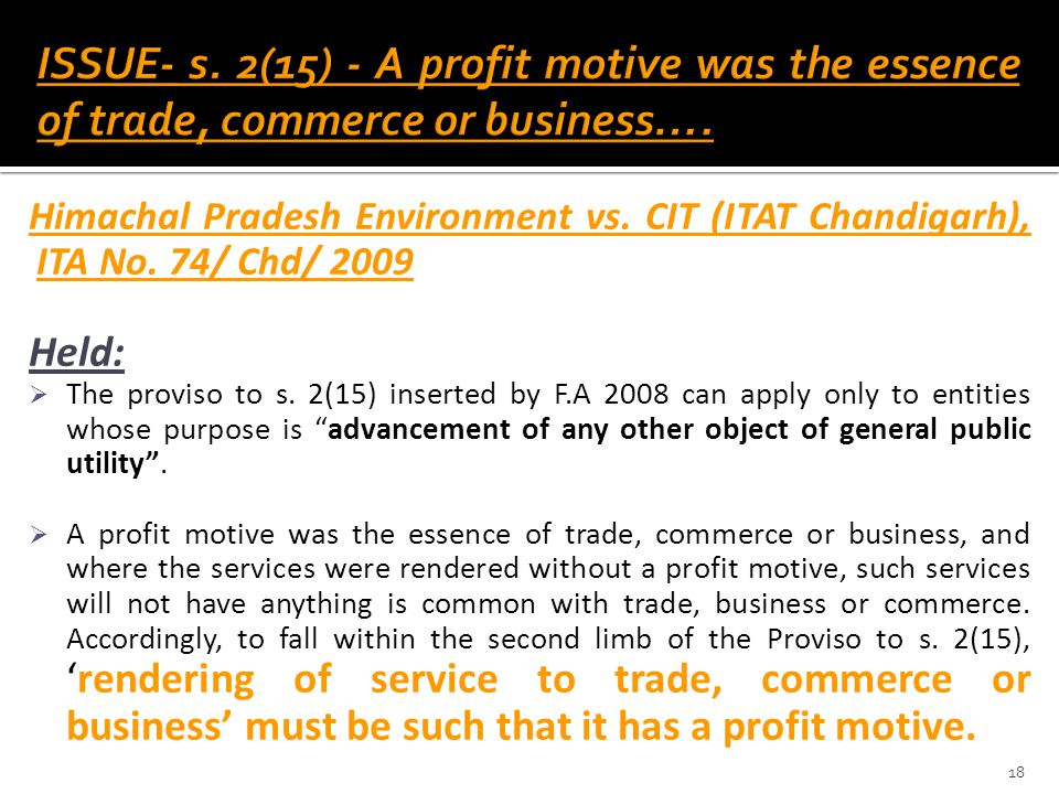 ISSUE- s. 2(15) - A profit motive was the essence of trade, commerce or business….