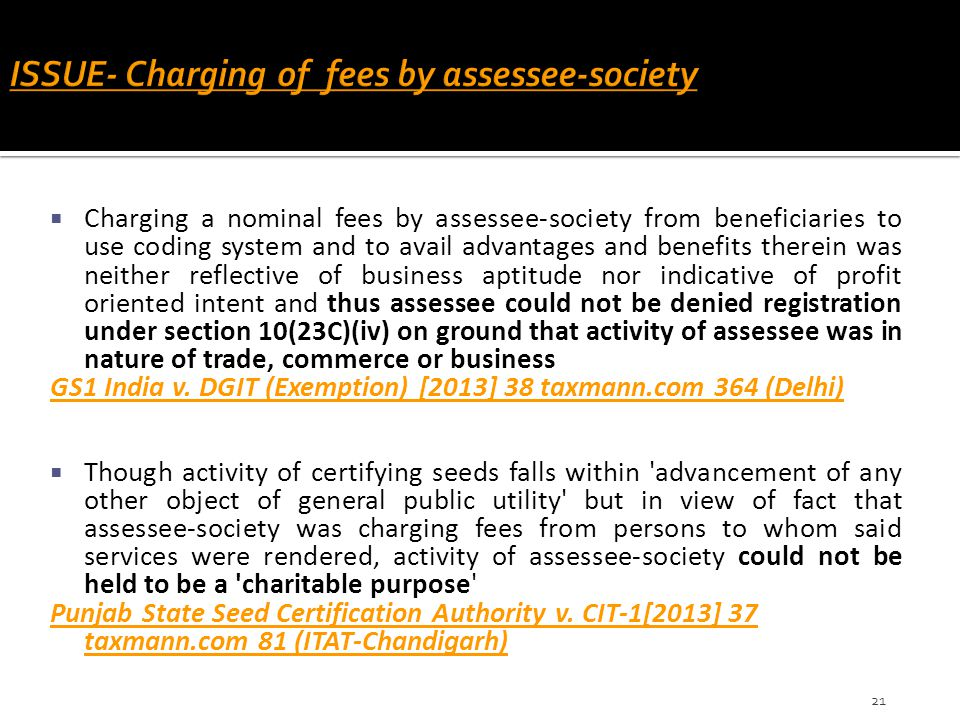ISSUE- Charging of fees by assessee-society