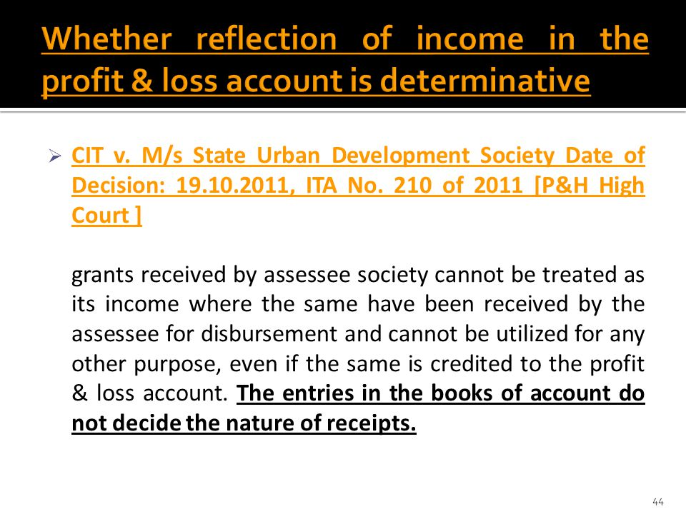 Whether reflection of income in the profit & loss account is determinative