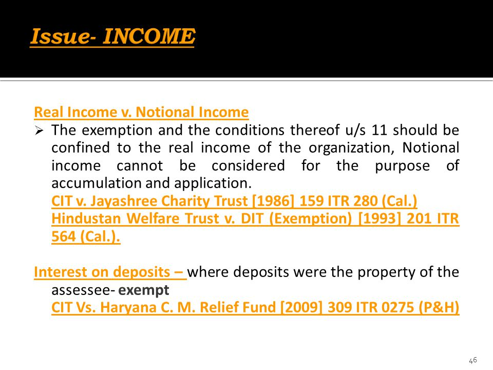 Issue- INCOME Real Income v. Notional Income