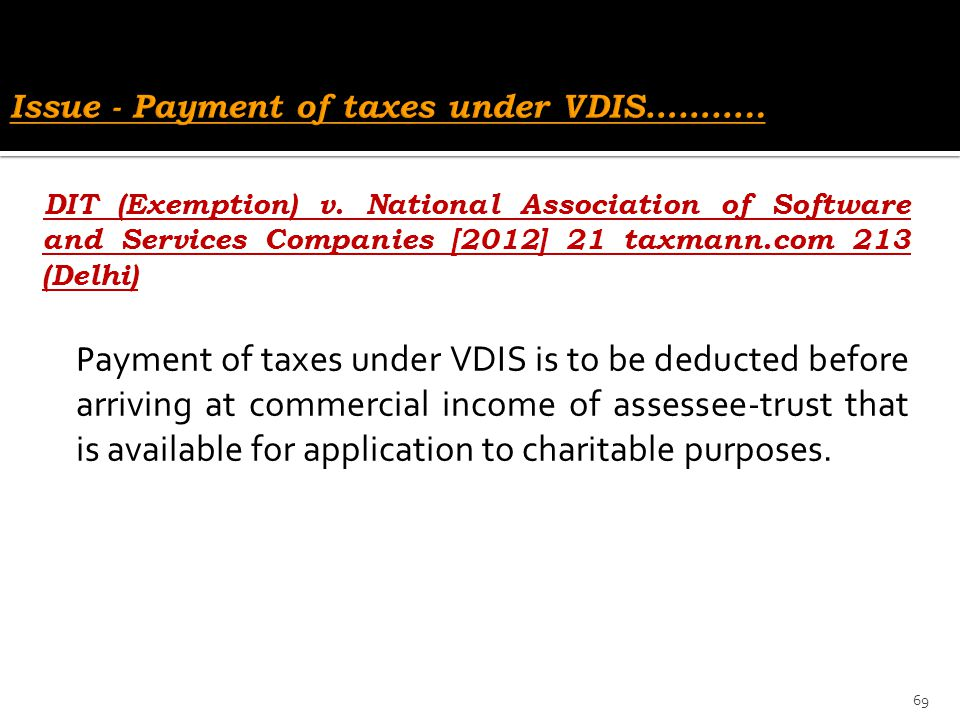 Issue - Payment of taxes under VDIS………..