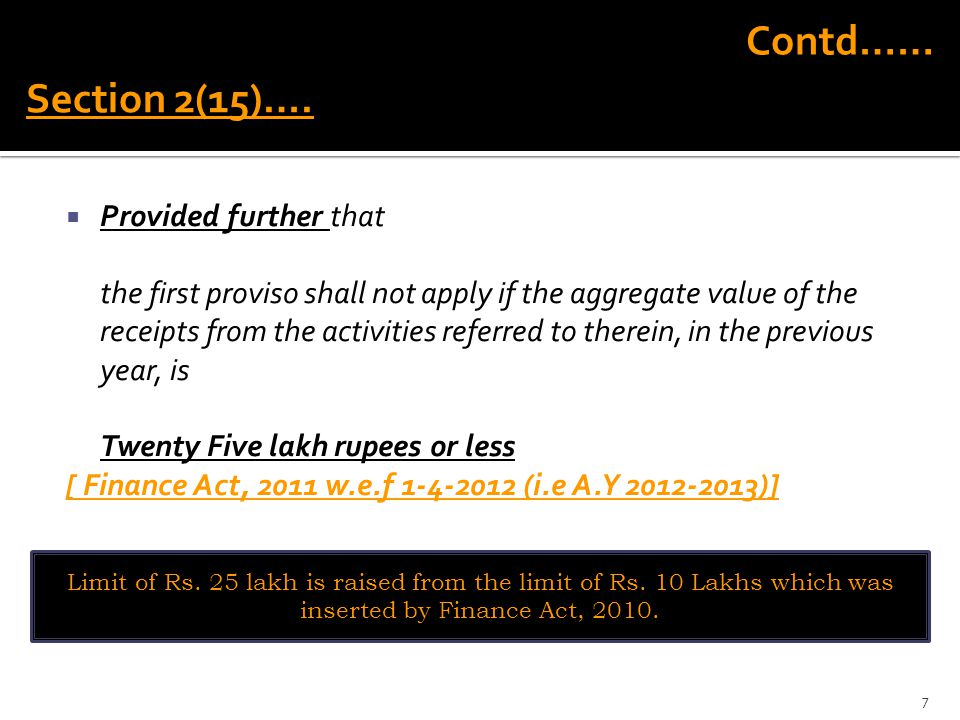 Contd…… Section 2(15)…. Provided further that