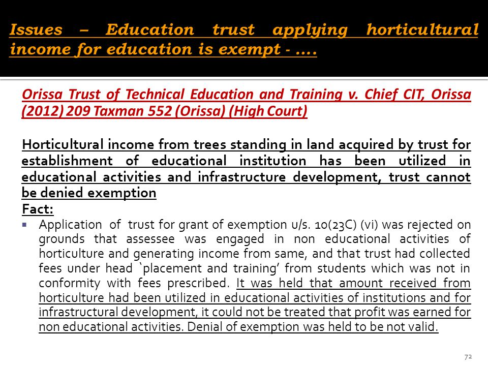 Issues – Education trust applying horticultural income for education is exempt - ….