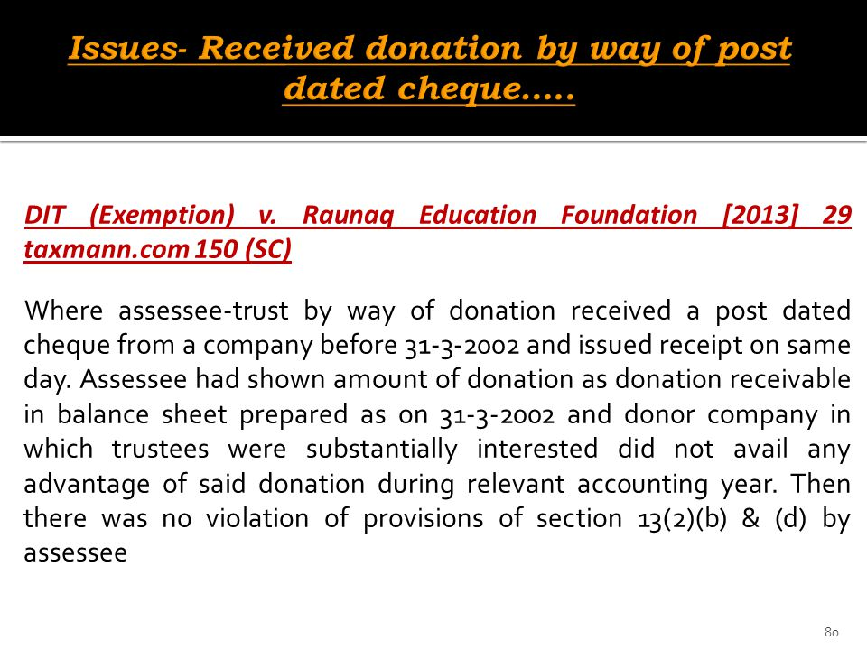 Issues- Received donation by way of post dated cheque…..