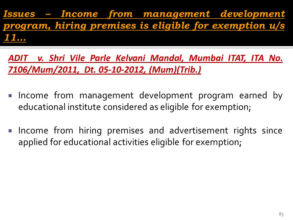 Issues – Income from management development program, hiring premises is eligible for exemption u/s 11…