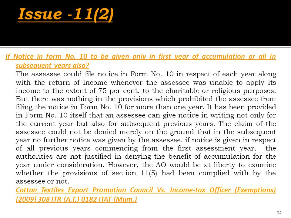 Issue -11(2) If Notice in form No. 10 to be given only in first year of accumulation or all in subsequent years also