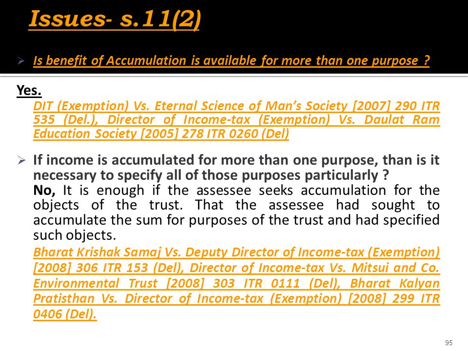 Issues- s.11(2) Is benefit of Accumulation is available for more than one purpose Yes.