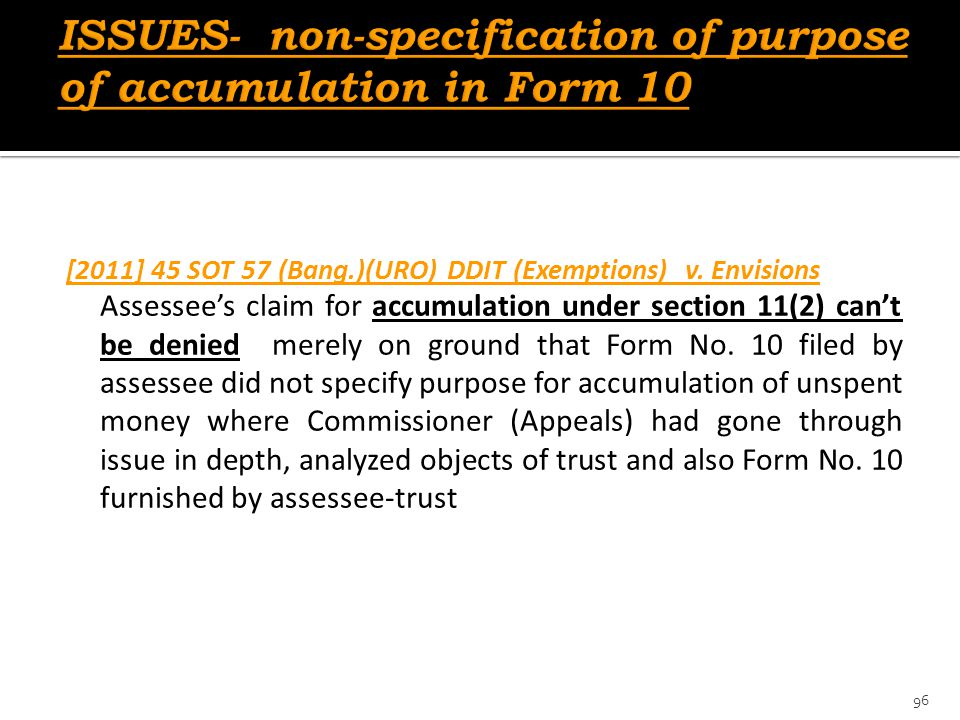 ISSUES- non-specification of purpose of accumulation in Form 10