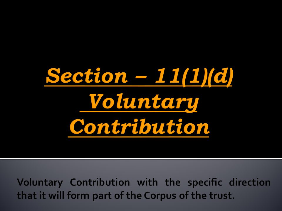 Section – 11(1)(d) Voluntary Contribution