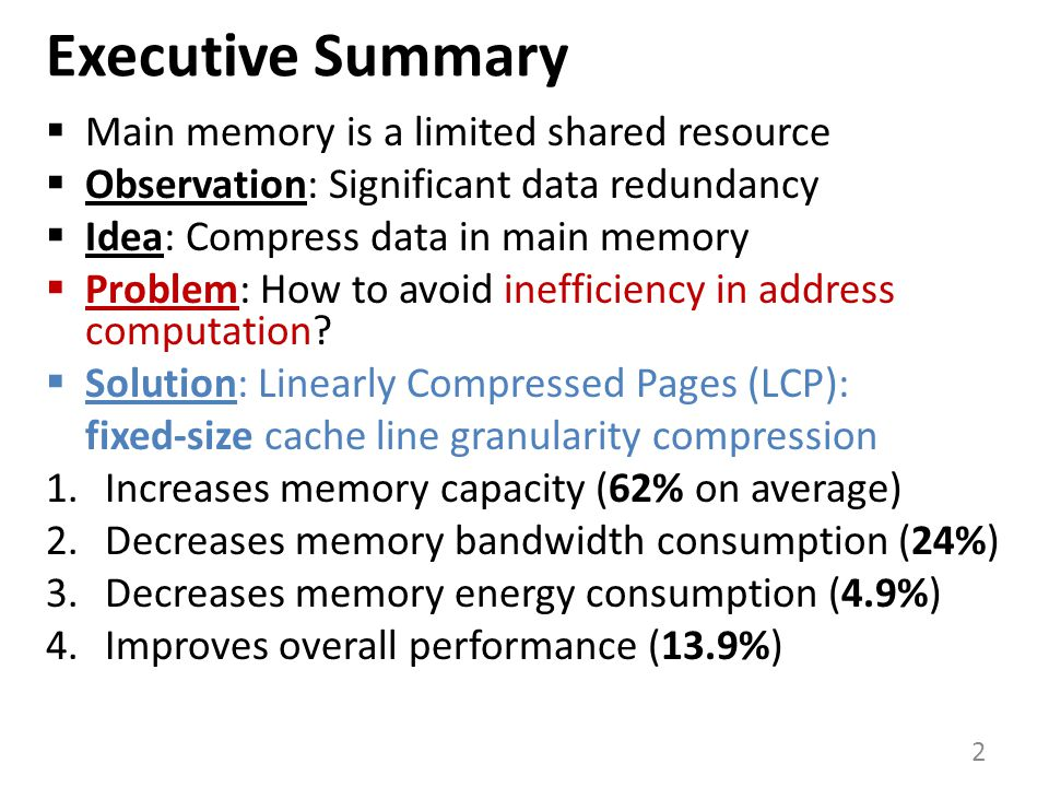 Executive Summary Main memory is a limited shared resource