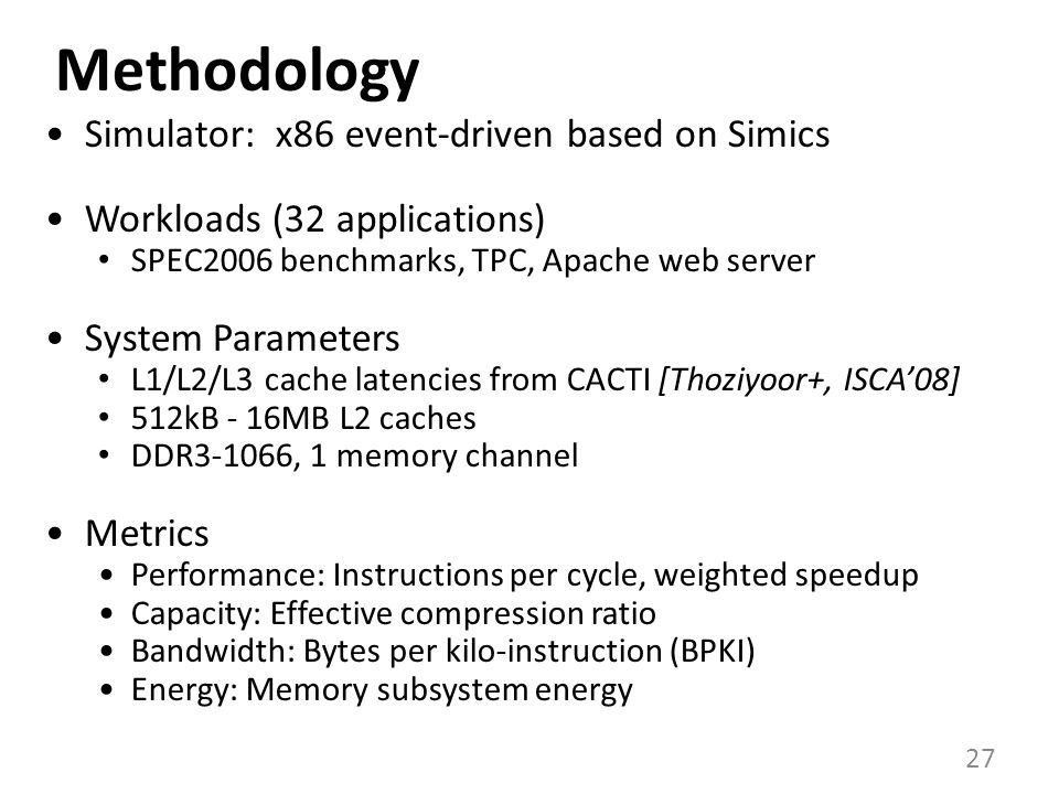 Methodology Simulator: x86 event-driven based on Simics