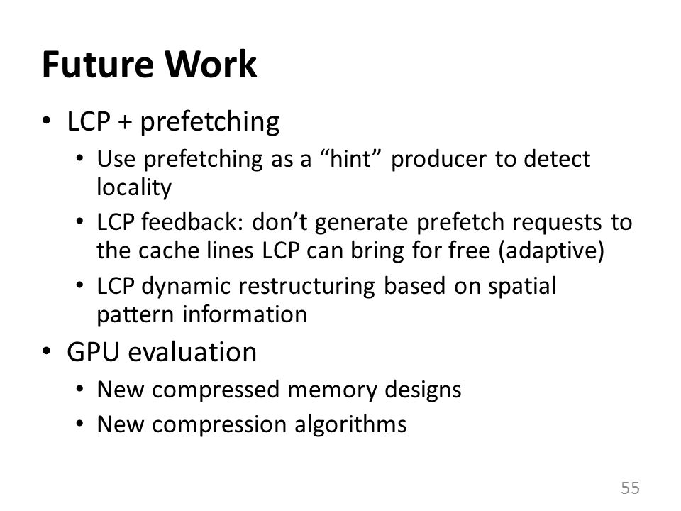 Future Work LCP + prefetching GPU evaluation