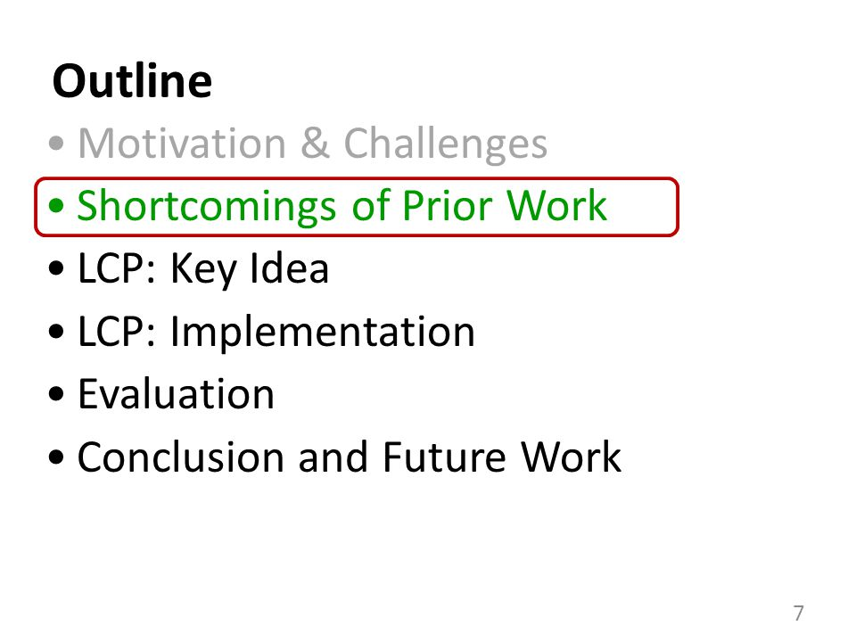Outline Motivation & Challenges Shortcomings of Prior Work