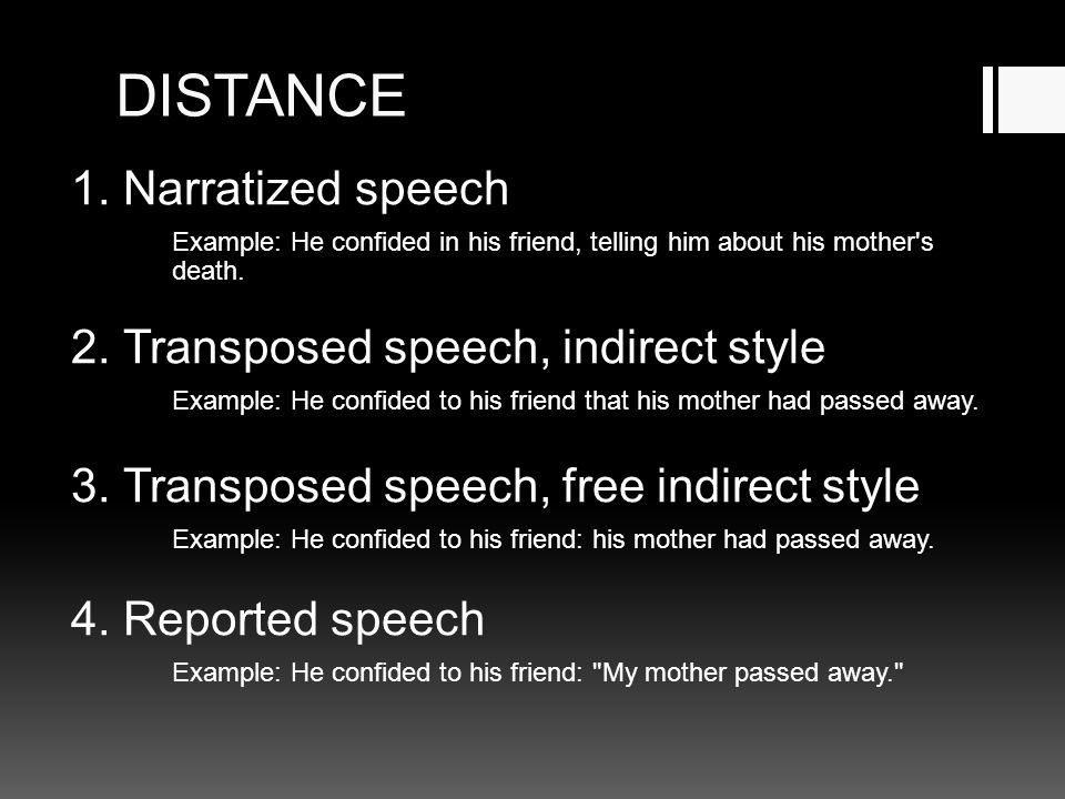 DISTANCE 1. Narratized speech 2. Transposed speech, indirect style