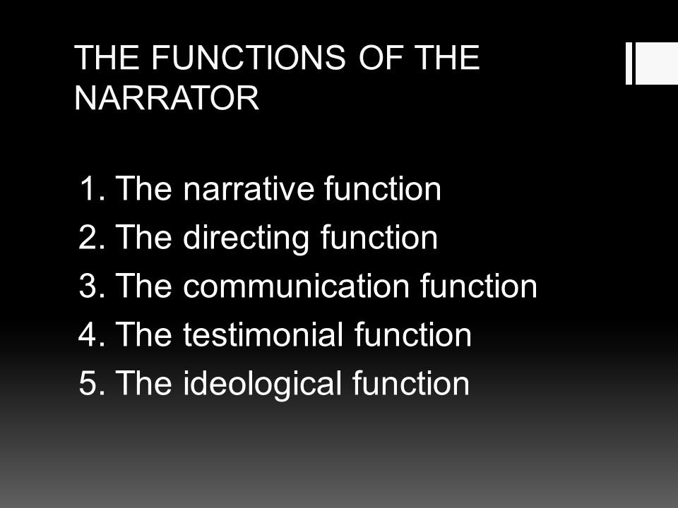 THE FUNCTIONS OF THE NARRATOR