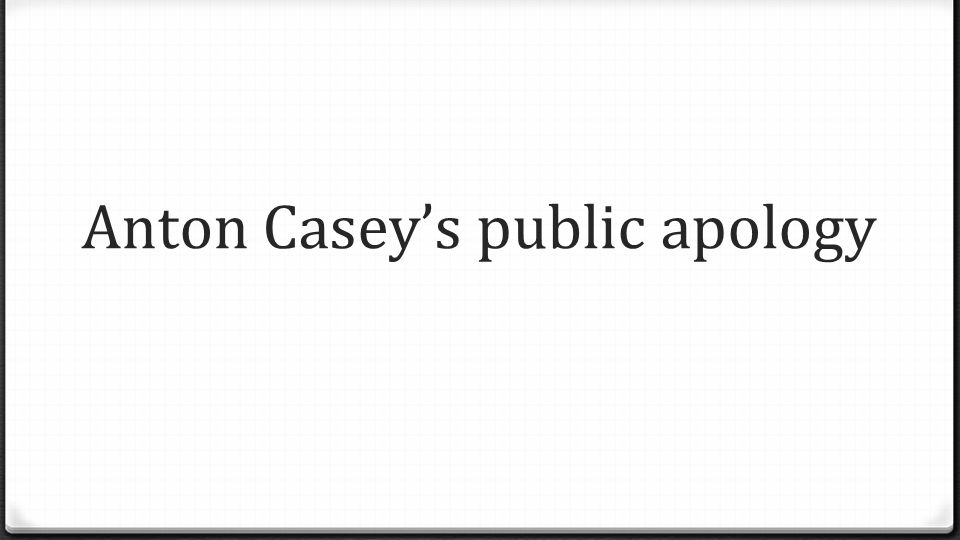 Anton Casey's public apology