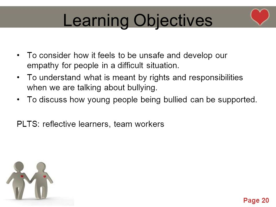 Learning Objectives To consider how it feels to be unsafe and develop our empathy for people in a difficult situation.
