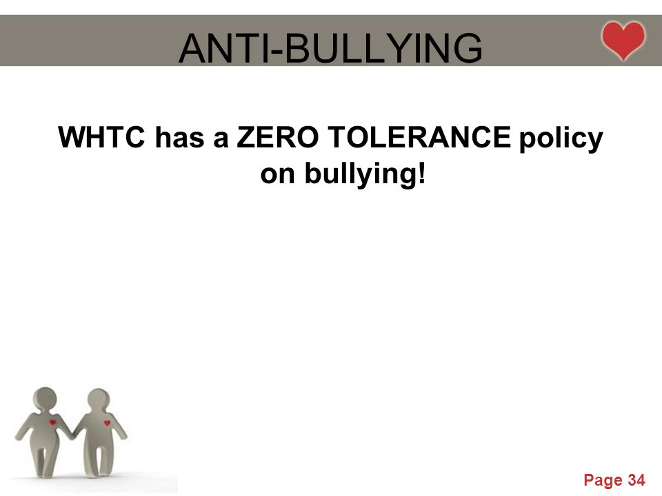 WHTC has a ZERO TOLERANCE policy on bullying!