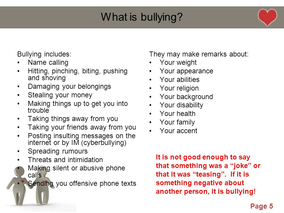 What is bullying Bullying includes: Name calling