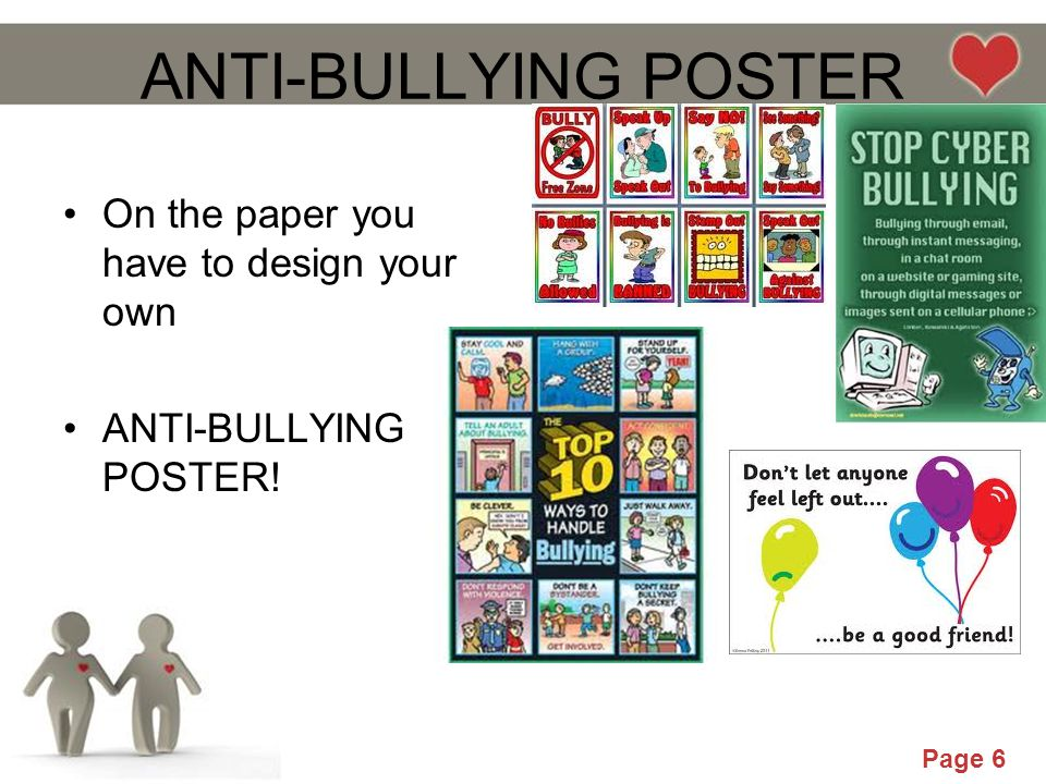 ANTI-BULLYING POSTER On the paper you have to design your own