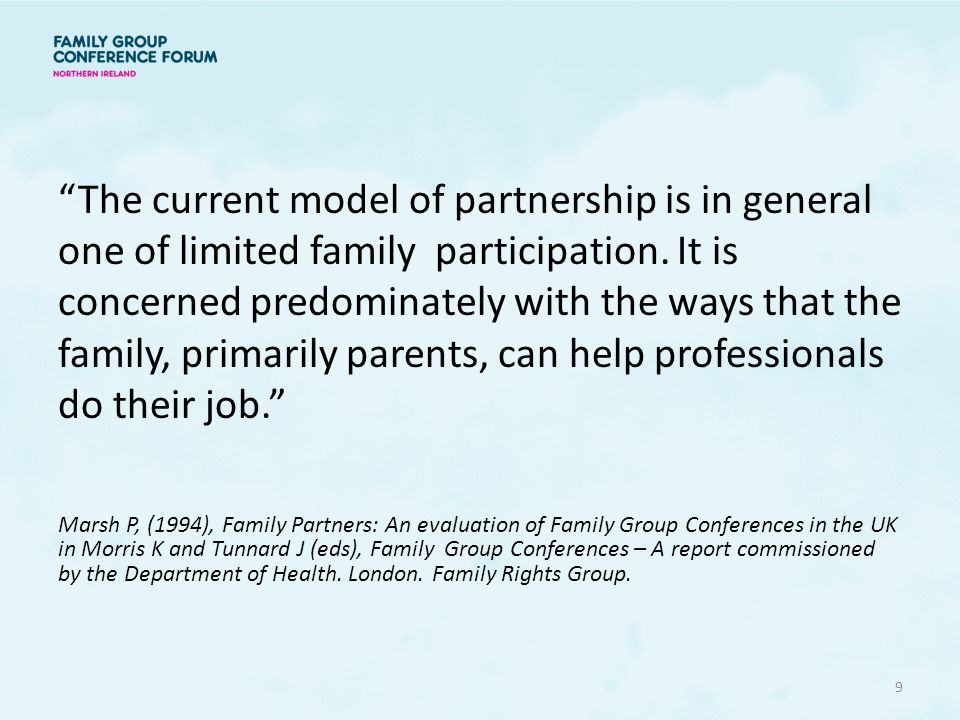 The current model of partnership is in general one of limited family participation. It is concerned predominately with the ways that the family, primarily parents, can help professionals do their job.