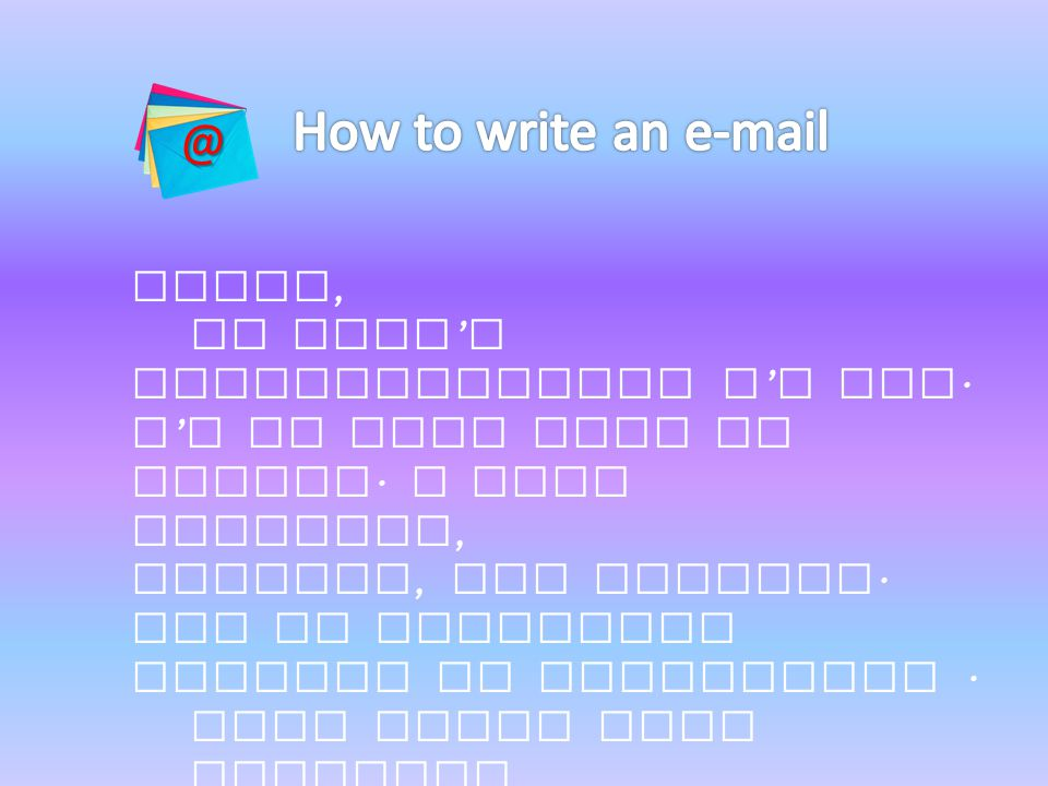 How to write an e-mail @ Hello, My mame's ___________and I'm ___.