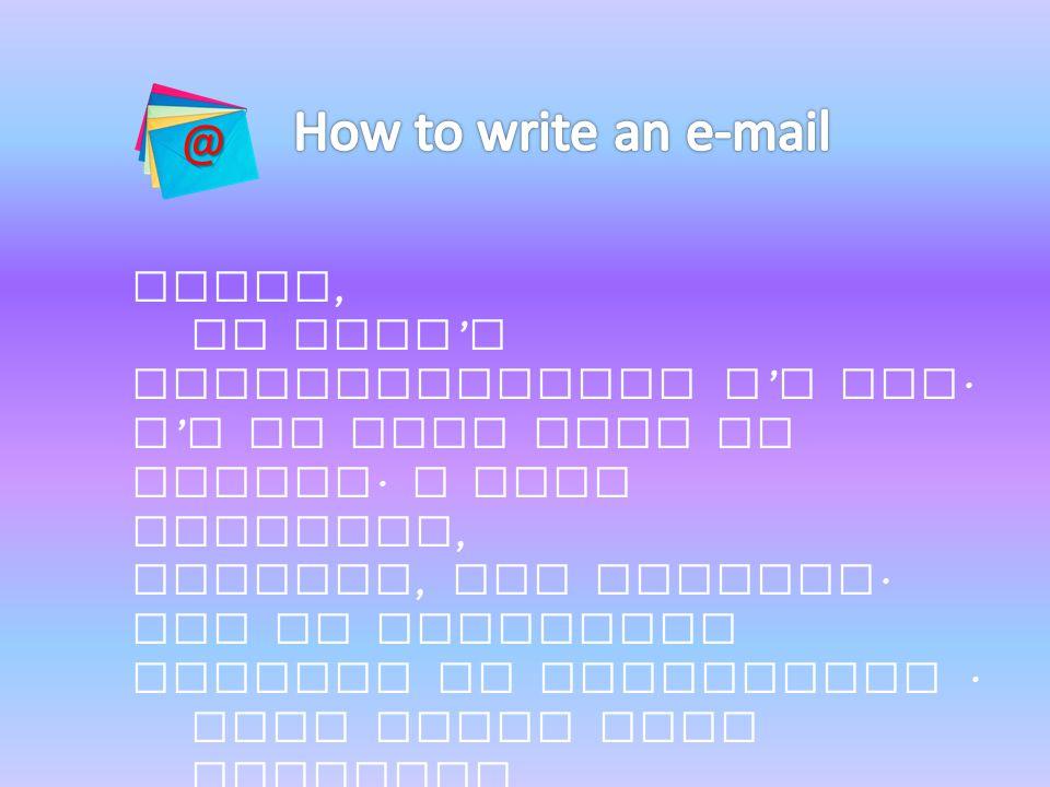 How to write an e-mail @ Hello, My mame's ___________and I'm ___.
