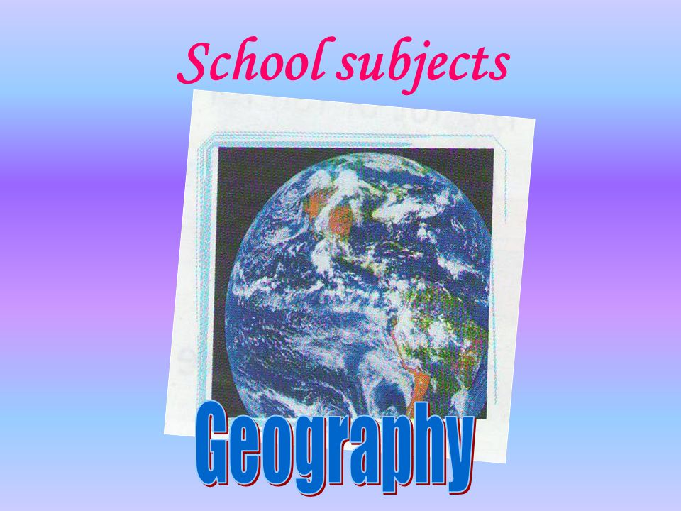 School subjects Geography